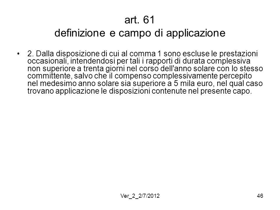 art. 61 definizione e campo di applicazione 2. Dalla disposizione di cui al comma 1 sono escluse le prestazioni occasionali, intendendosi per tali i r