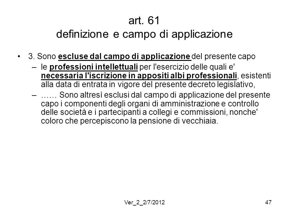 art. 61 definizione e campo di applicazione 3. Sono escluse dal campo di applicazione del presente capo –le professioni intellettuali per l'esercizio