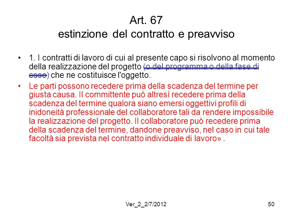 Art. 67 estinzione del contratto e preavviso 1. I contratti di lavoro di cui al presente capo si risolvono al momento della realizzazione del progetto