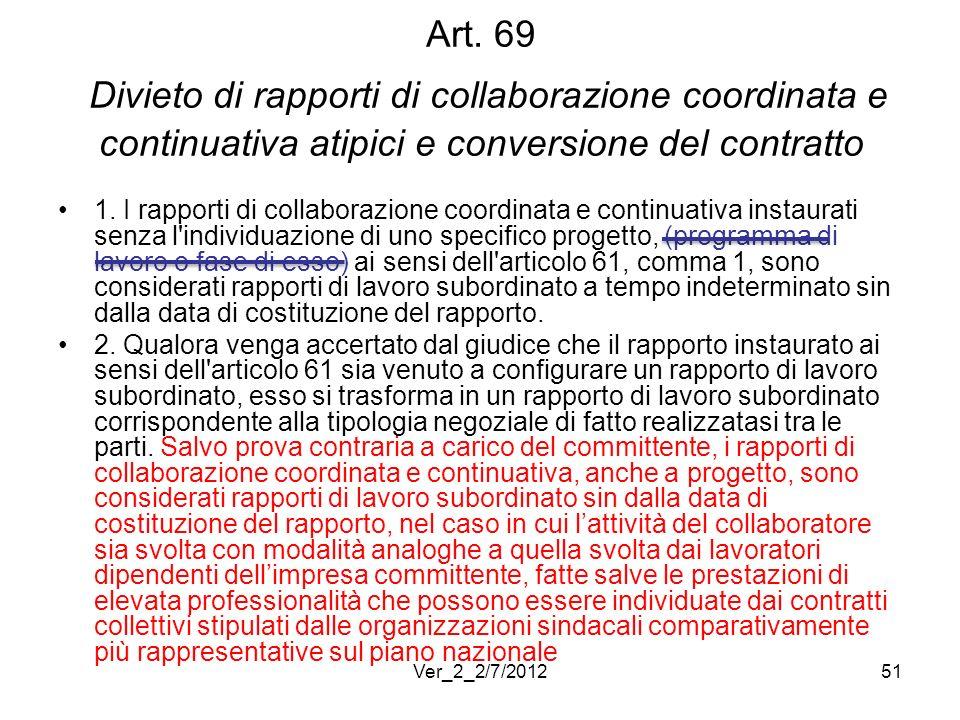Art. 69 Divieto di rapporti di collaborazione coordinata e continuativa atipici e conversione del contratto 1. I rapporti di collaborazione coordinata