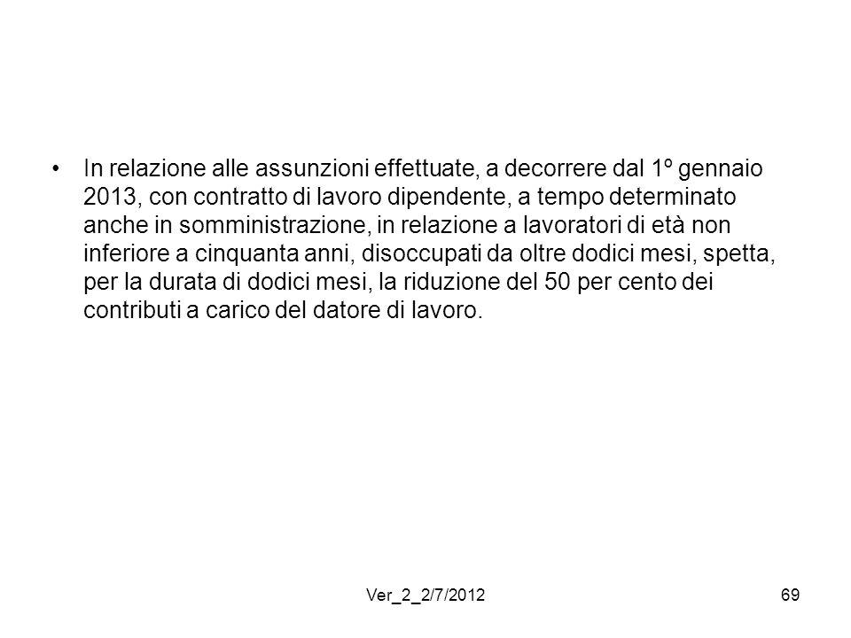 In relazione alle assunzioni effettuate, a decorrere dal 1º gennaio 2013, con contratto di lavoro dipendente, a tempo determinato anche in somministra