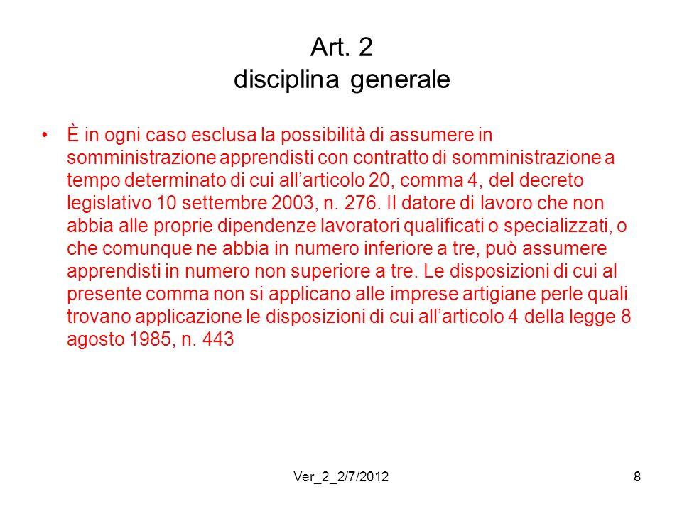Art. 2 disciplina generale È in ogni caso esclusa la possibilità di assumere in somministrazione apprendisti con contratto di somministrazione a tempo