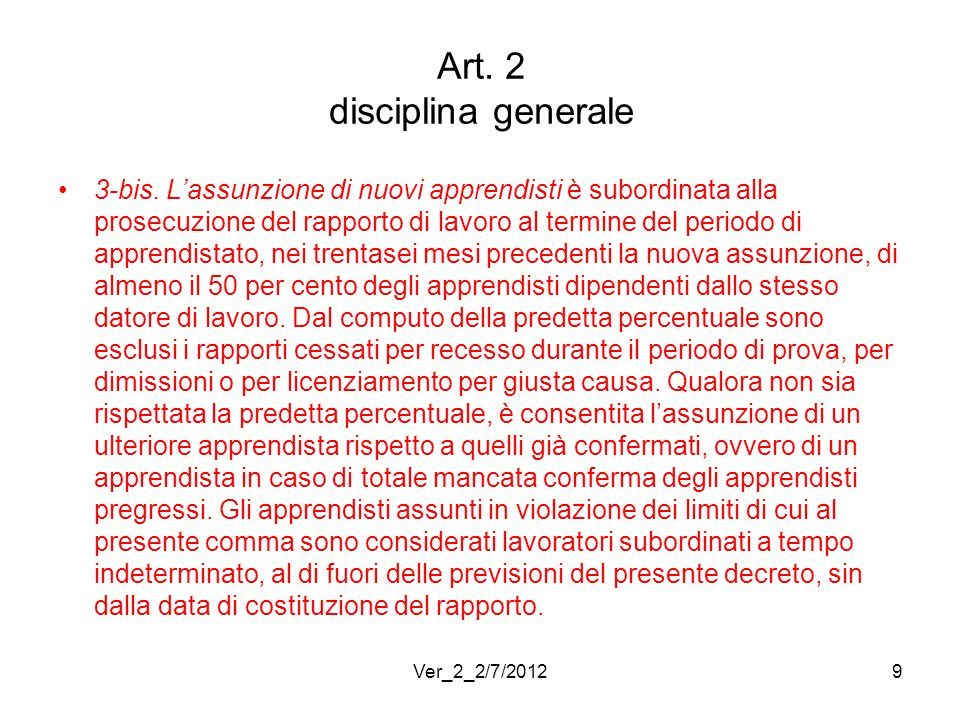 Art. 2 disciplina generale 3-bis. Lassunzione di nuovi apprendisti è subordinata alla prosecuzione del rapporto di lavoro al termine del periodo di ap