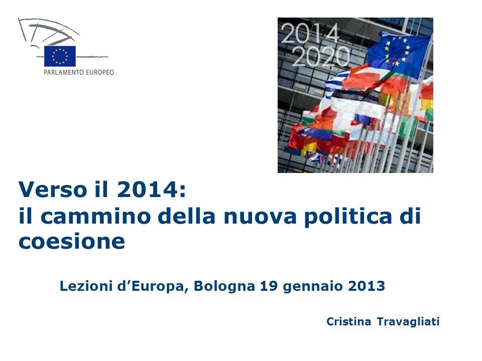 2 200920102011 Trattato di Lisbona Art.174 Rapporto Barca Strategia UE 2020 Quinta relazione sulla coesione economica, sociale e territoriale Risultati della consultazione pubblica Quadro finanziario pluriennale 2014- 2020 Proposte di Regolamento per la Politica di Coesione IL QUADRO DI RIFERIMENTO Lezioni dEuropa