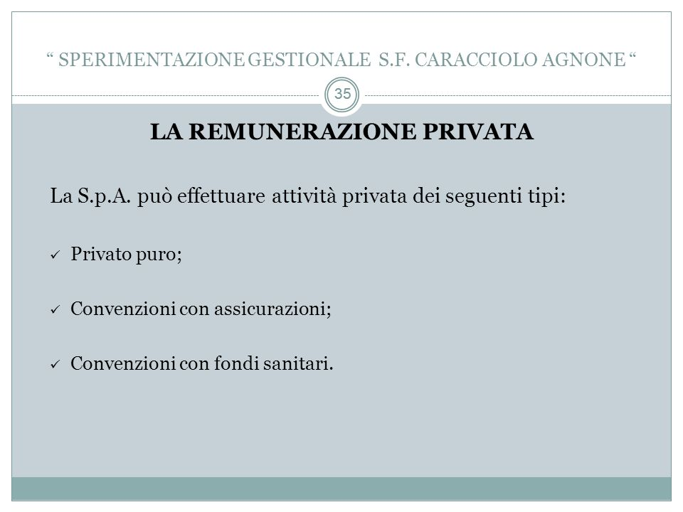 35 SPERIMENTAZIONE GESTIONALE S.F.CARACCIOLO AGNONE LA REMUNERAZIONE PRIVATA La S.p.A.