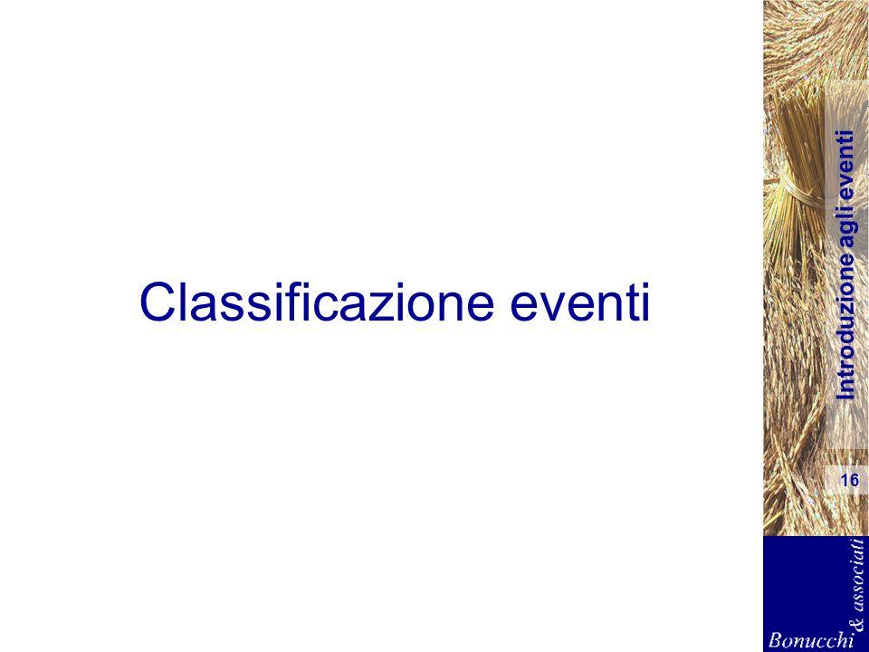 Introduzione agli eventi 16 Classificazione eventi