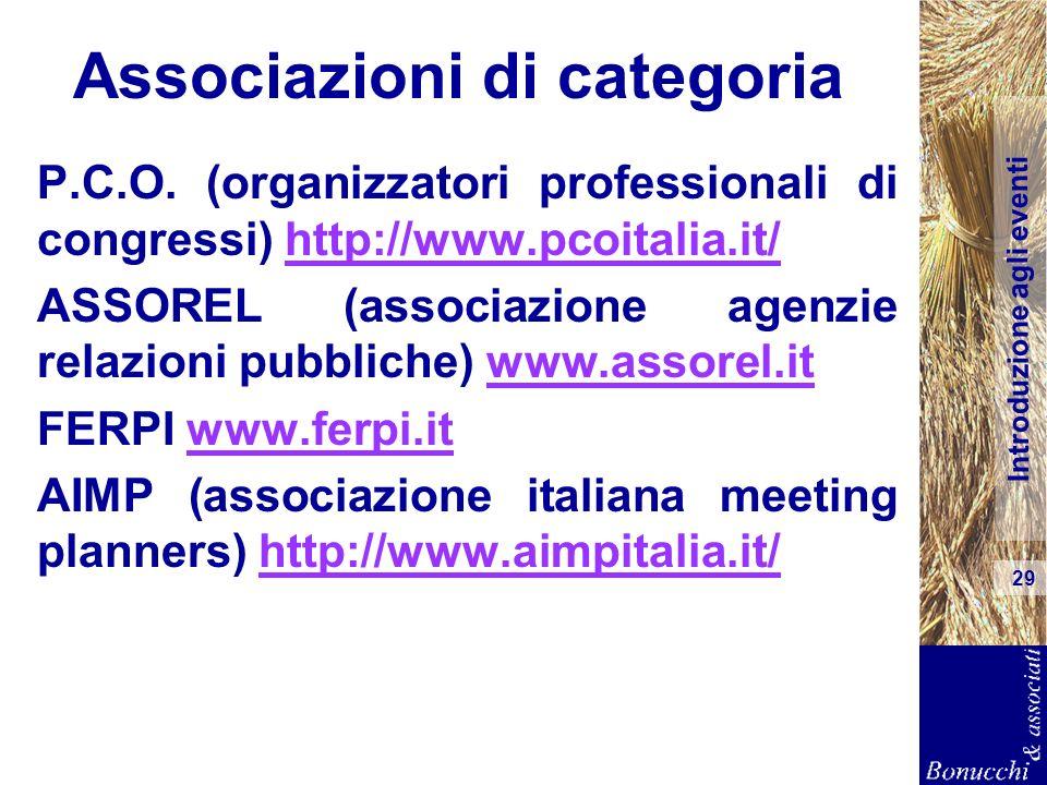 Introduzione agli eventi 29 Associazioni di categoria P.C.O. (organizzatori professionali di congressi) http://www.pcoitalia.it/http://www.pcoitalia.i