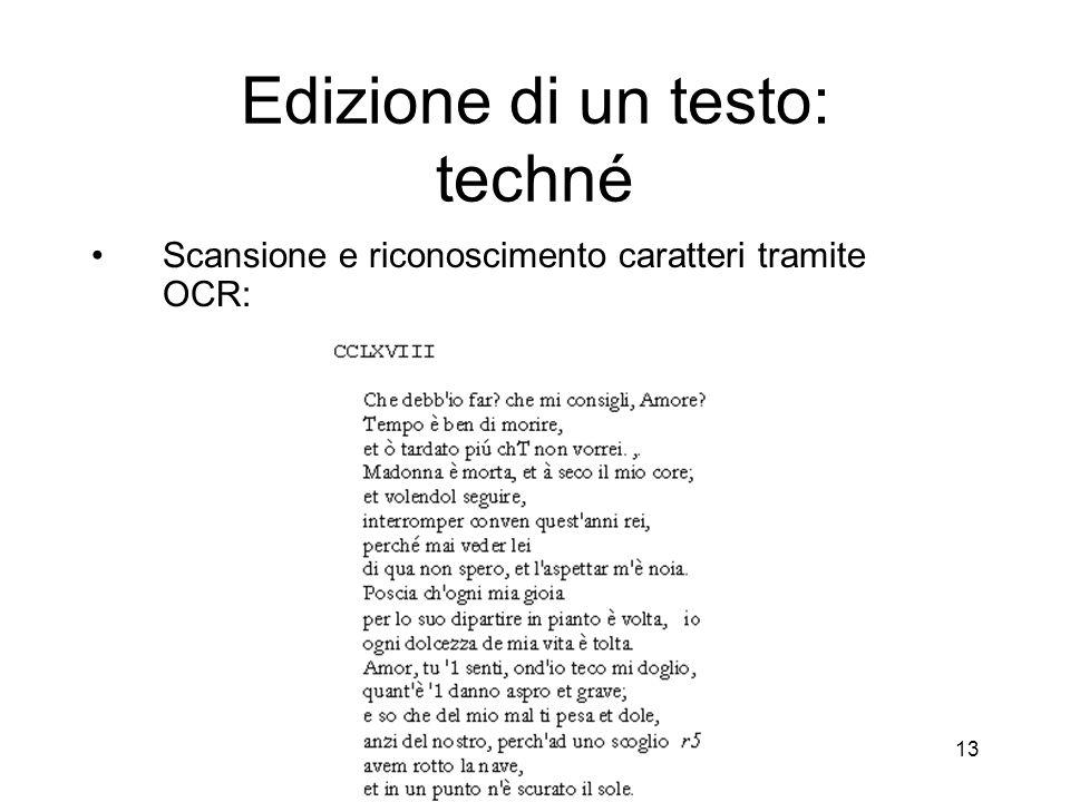 CRILet di Giuseppe Gigliozzi - Centro Ricerche Informatica e Letteratura 13 Edizione di un testo: techné Scansione e riconoscimento caratteri tramite