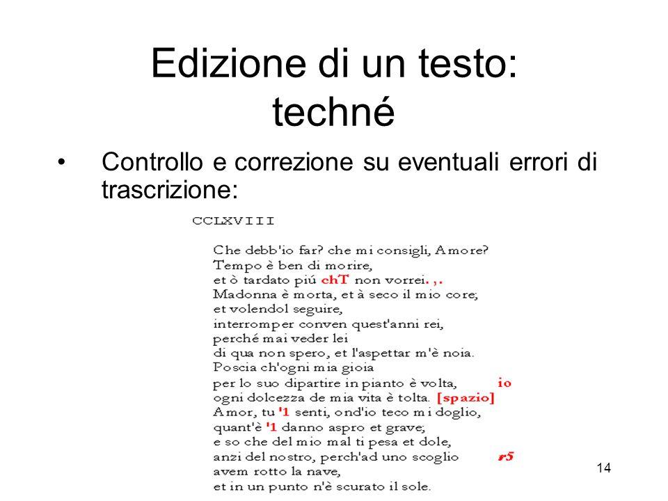 CRILet di Giuseppe Gigliozzi - Centro Ricerche Informatica e Letteratura 14 Edizione di un testo: techné Controllo e correzione su eventuali errori di