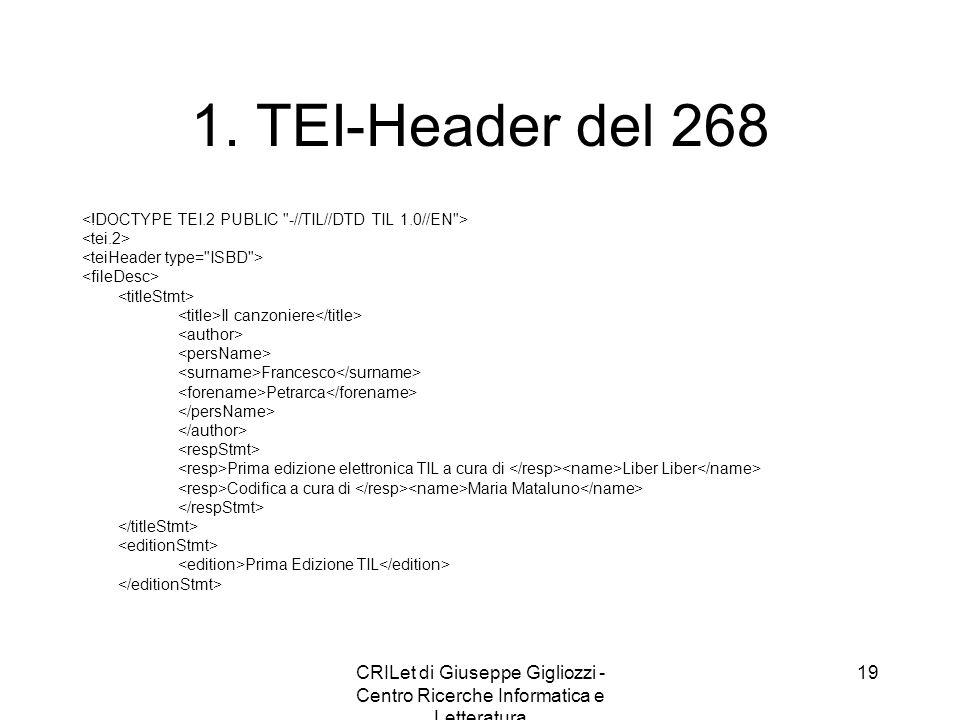 CRILet di Giuseppe Gigliozzi - Centro Ricerche Informatica e Letteratura 19 1. TEI-Header del 268 Il canzoniere Francesco Petrarca Prima edizione elet