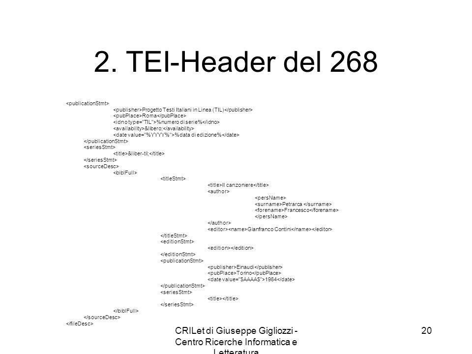 CRILet di Giuseppe Gigliozzi - Centro Ricerche Informatica e Letteratura 20 2. TEI-Header del 268 Progetto Testi Italiani in Linea (TIL) Roma %numero