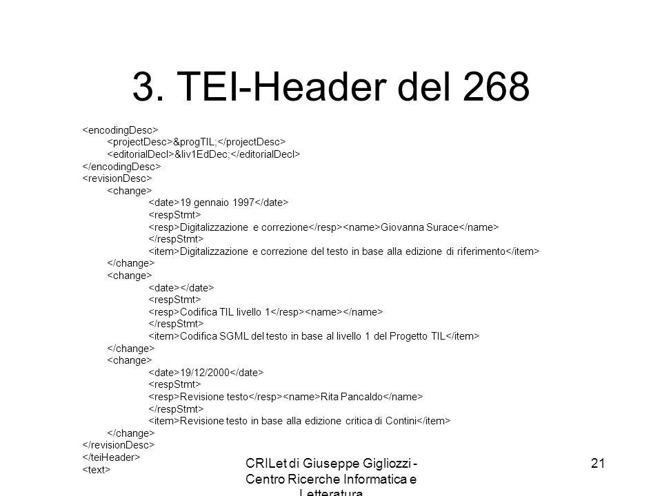 CRILet di Giuseppe Gigliozzi - Centro Ricerche Informatica e Letteratura 21 3. TEI-Header del 268 &progTIL; &liv1EdDec; 19 gennaio 1997 Digitalizzazio