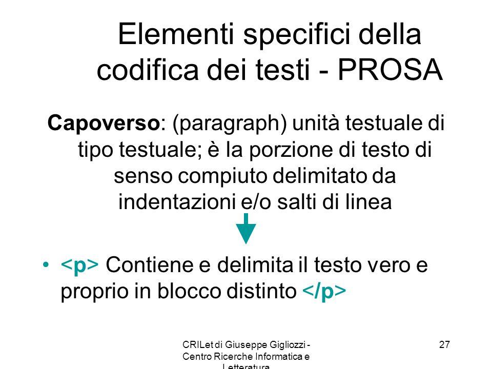 CRILet di Giuseppe Gigliozzi - Centro Ricerche Informatica e Letteratura 27 Elementi specifici della codifica dei testi - PROSA Capoverso: (paragraph)