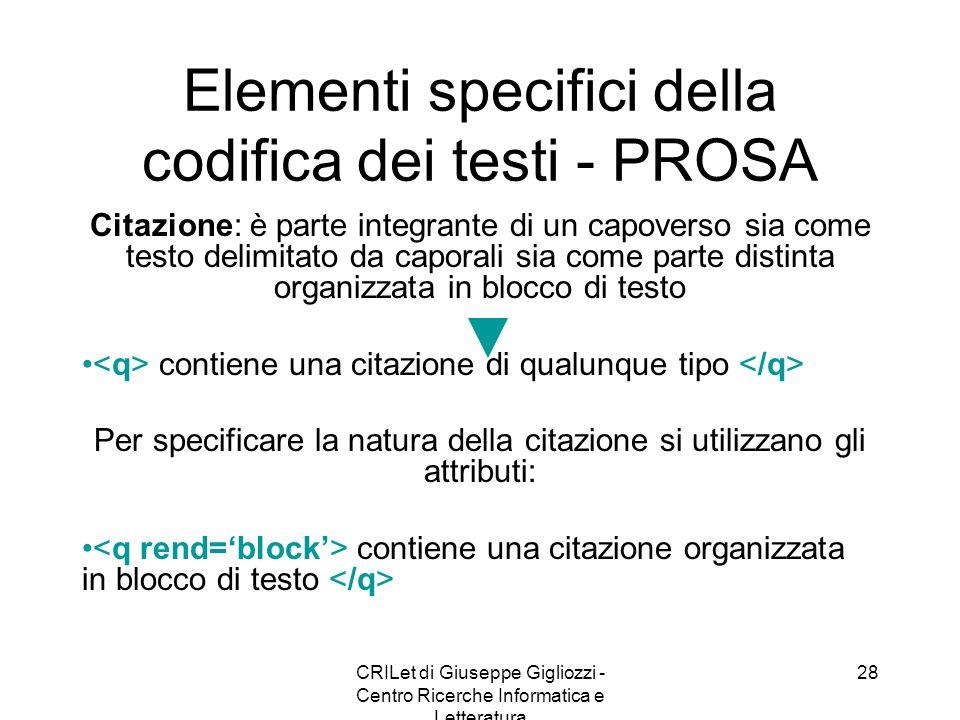 CRILet di Giuseppe Gigliozzi - Centro Ricerche Informatica e Letteratura 28 Elementi specifici della codifica dei testi - PROSA Citazione: è parte int