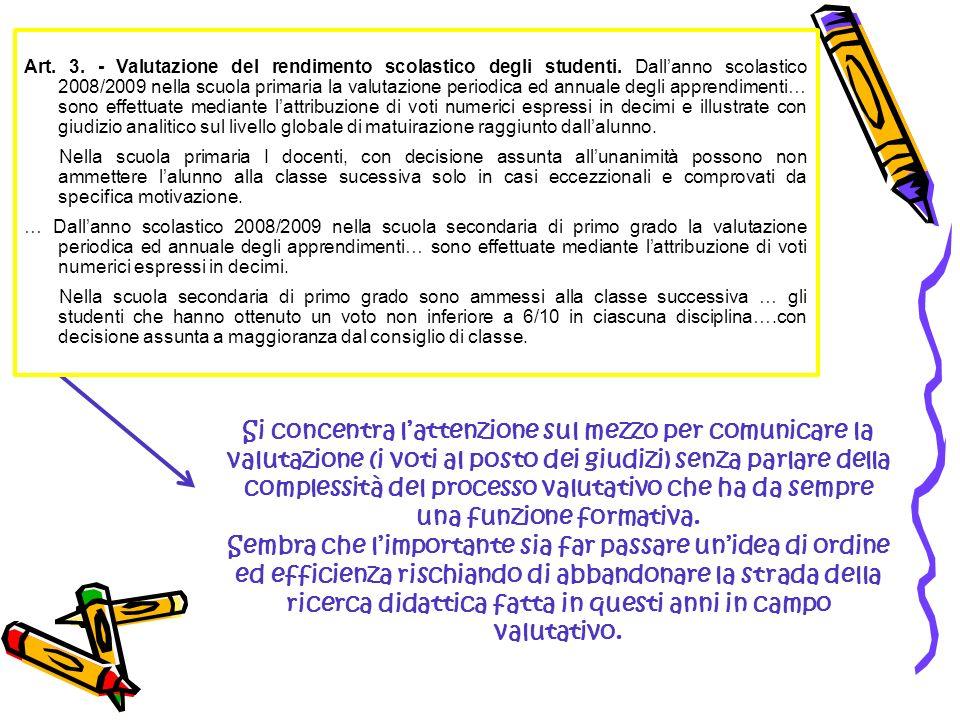 Art. 3. - Valutazione del rendimento scolastico degli studenti. Dallanno scolastico 2008/2009 nella scuola primaria la valutazione periodica ed annual