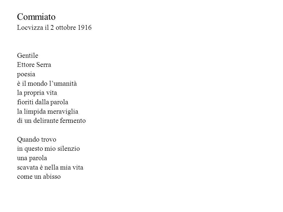 Commiato Locvizza il 2 ottobre 1916 Gentile Ettore Serra poesia è il mondo lumanità la propria vita fioriti dalla parola la limpida meraviglia di un d