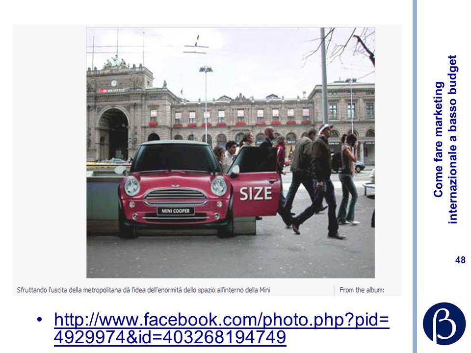 Come fare marketing internazionale a basso budget 47 Un caso aziendale (segue) Da prendere in esame Organizzare un road show sullevento Attivare sul s