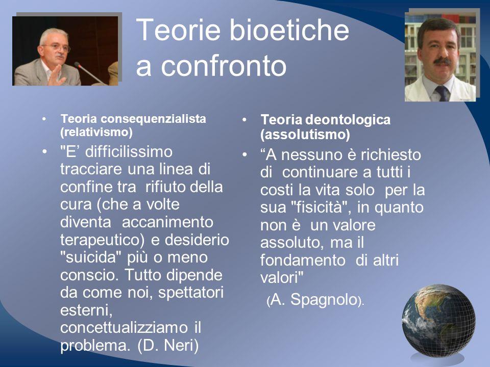 Teorie bioetiche a confronto Teoria consequenzialista (relativismo)