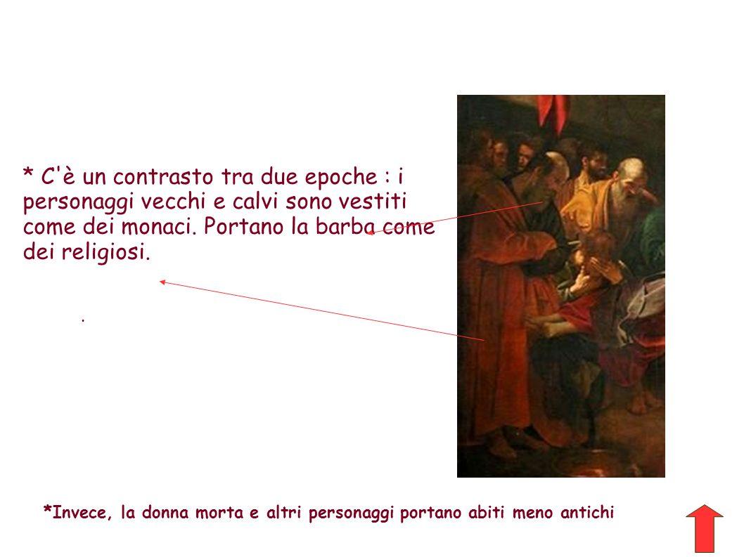 * C'è un contrasto tra due epoche : i personaggi vecchi e calvi sono vestiti come dei monaci. Portano la barba come dei religiosi.. *Invece, la donna