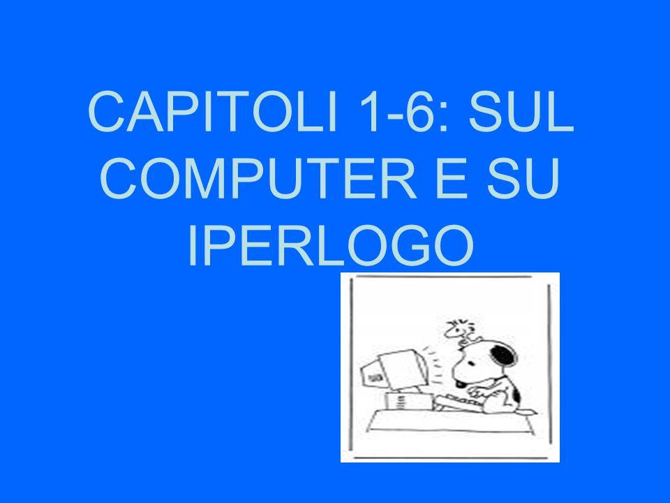 CAPITOLI 1-6: SUL COMPUTER E SU IPERLOGO