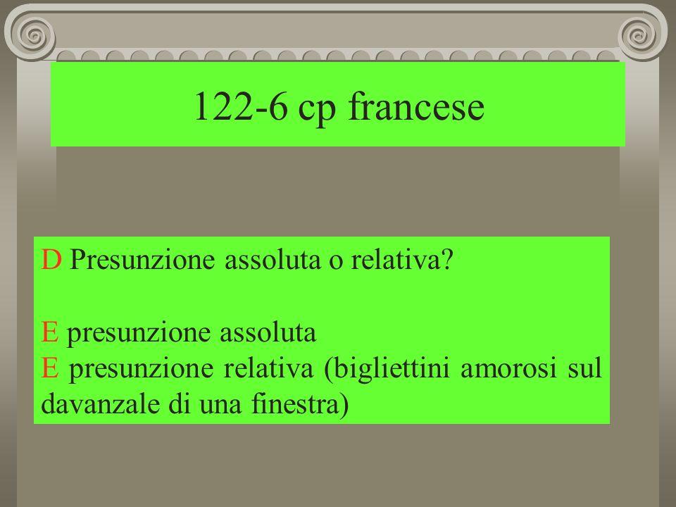 122-6 cp francese D Presunzione assoluta o relativa.