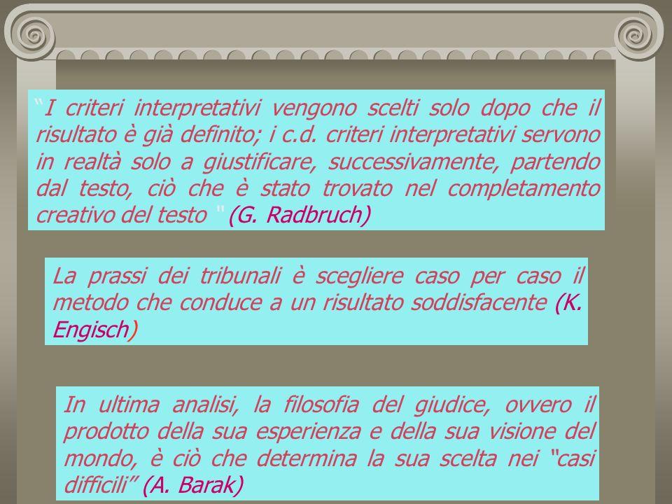 I criteri interpretativi vengono scelti solo dopo che il risultato è già definito; i c.d.