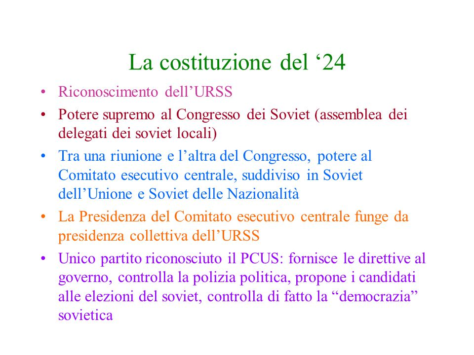 La costituzione del 24 Riconoscimento dellURSS Potere supremo al Congresso dei Soviet (assemblea dei delegati dei soviet locali) Tra una riunione e la