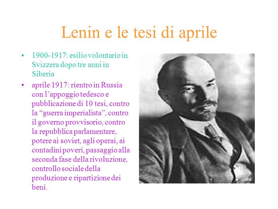 Lenin e le tesi di aprile 1900-1917: esilio volontario in Svizzera dopo tre anni in Siberia aprile 1917: rientro in Russia con lappoggio tedesco e pub