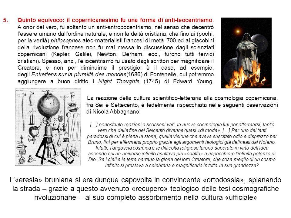La reazione della cultura scientifico-letteraria alla cosmologia copernicana, fra Sei e Settecento, è fedelmente rispecchiata nelle seguenti osservazi