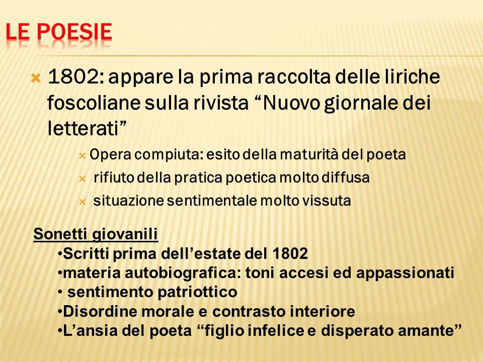 1779 A Luigia Pallavicini caduta da cavallo 1802Allamica risanata - Segnano il passaggio del Foscolo alla maturità poetica - Tema dominante è la bellezza femminile come manifestazione di armonia segreta delluniverso - Verità ideale della poesia - Funzione della poesia che conforta e rasserena