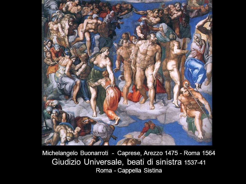 Michelangelo Buonarroti - Caprese, Arezzo 1475 - Roma 1564 Giudizio Universale, beati di sinistra 1537-41 Roma - Cappella Sistina