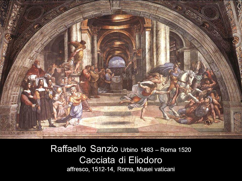 Raffaello Sanzio Urbino 1483 – Roma 1520 Cacciata di Eliodoro affresco, 1512-14, Roma, Musei vaticani