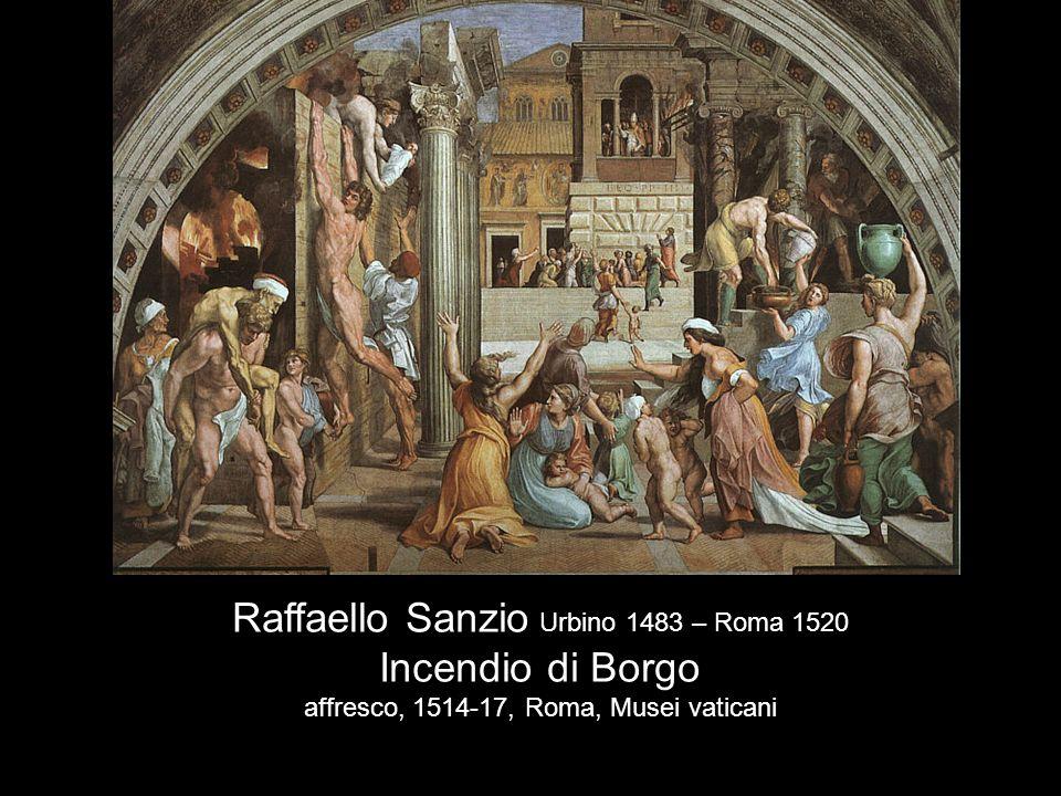 Raffaello Sanzio Urbino 1483 – Roma 1520 Incendio di Borgo affresco, 1514-17, Roma, Musei vaticani