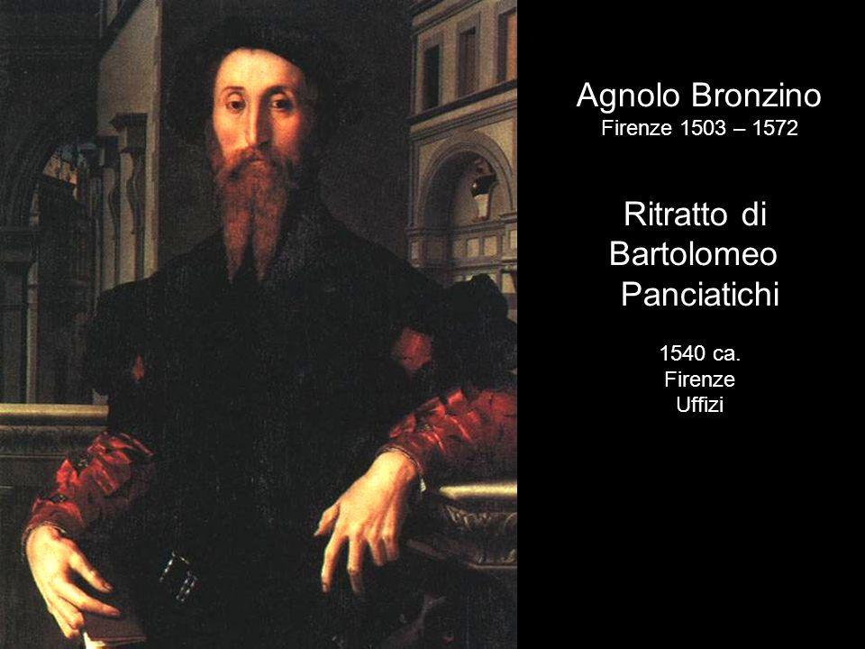 Agnolo Bronzino Firenze 1503 – 1572 Ritratto di Bartolomeo Panciatichi 1540 ca. Firenze Uffizi