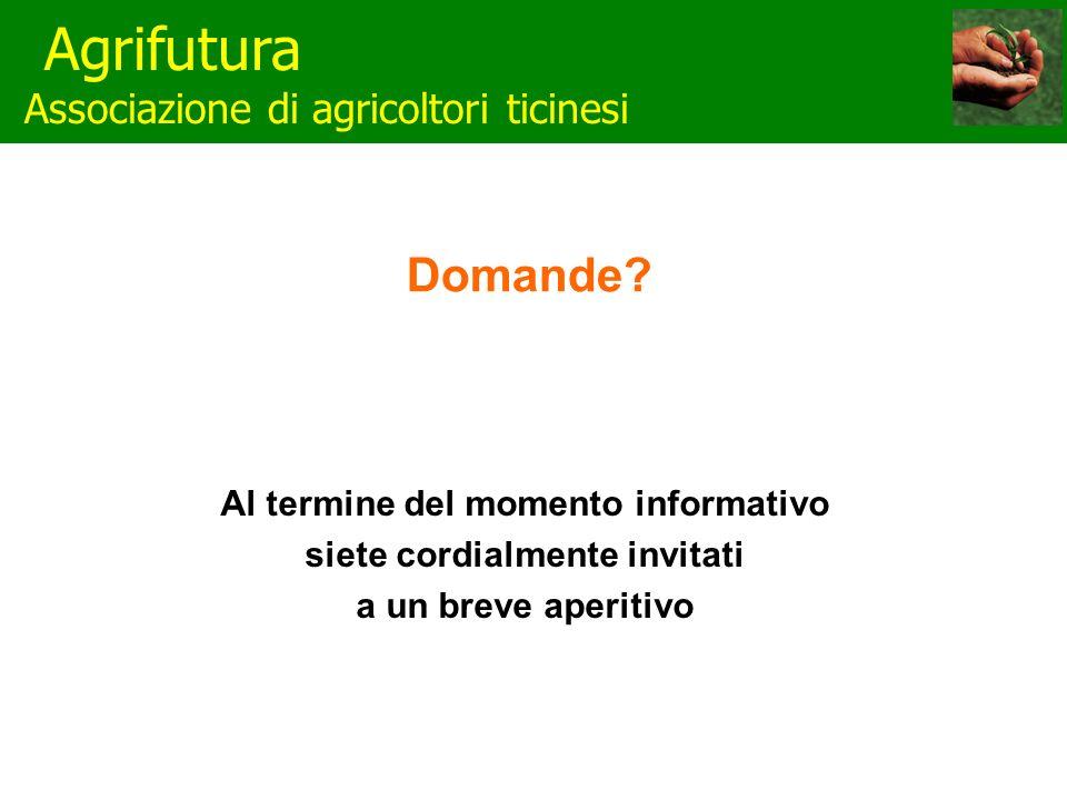 Agrifutura Associazione di agricoltori ticinesi Domande.