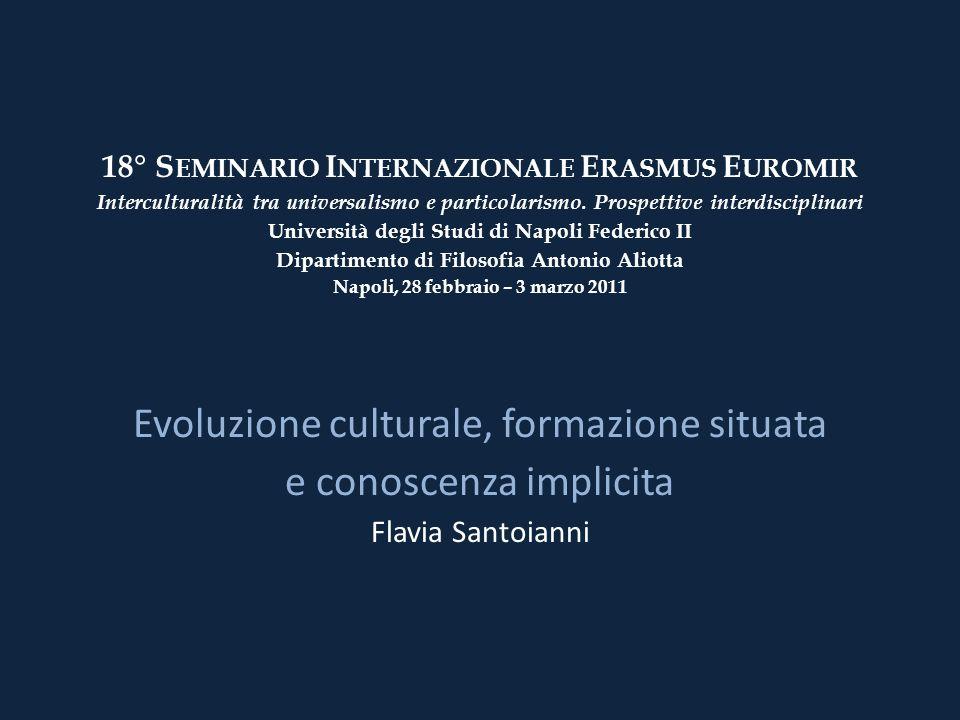 18° S EMINARIO I NTERNAZIONALE E RASMUS E UROMIR Interculturalità tra universalismo e particolarismo. Prospettive interdisciplinari Università degli S