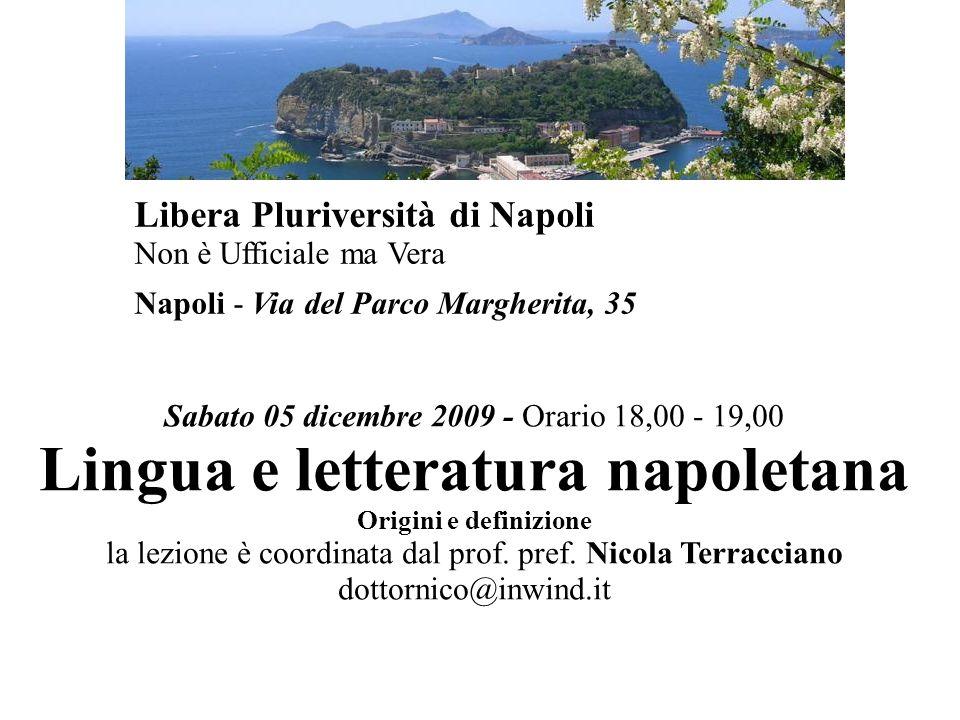 Il napoletano possiede una ricchissima tradizione letteraria.