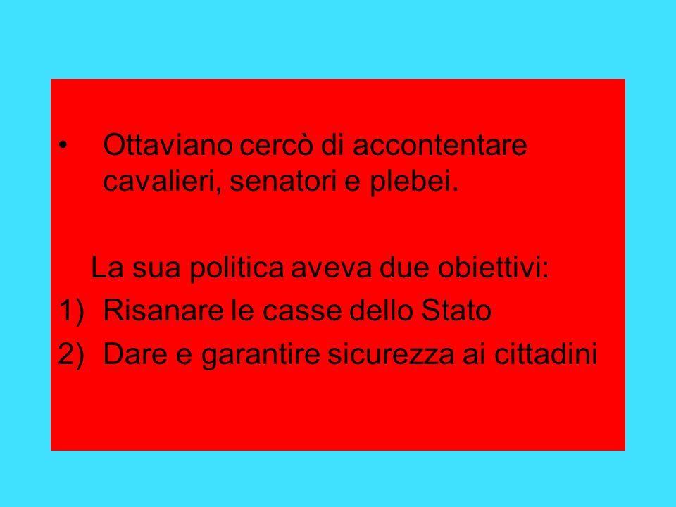 Ottaviano cercò di accontentare cavalieri, senatori e plebei.