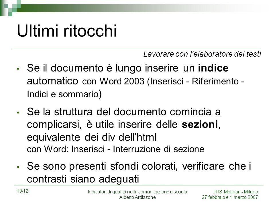 10/12 Indicatori di qualità nella comunicazione a scuola Alberto Ardizzone ITIS Molinari - Milano 27 febbraio e 1 marzo 2007 Ultimi ritocchi Se il doc