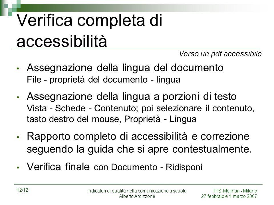 12/12 Indicatori di qualità nella comunicazione a scuola Alberto Ardizzone ITIS Molinari - Milano 27 febbraio e 1 marzo 2007 Verifica completa di acce