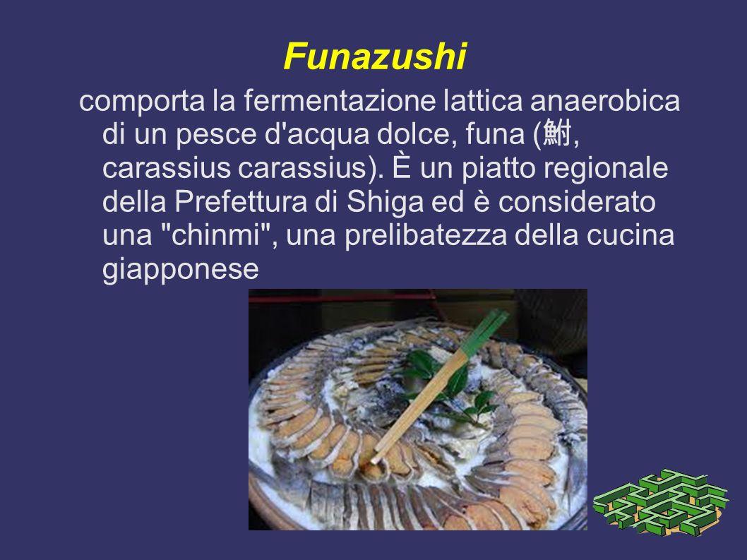 Funazushi comporta la fermentazione lattica anaerobica di un pesce d'acqua dolce, funa (, carassius carassius). È un piatto regionale della Prefettura