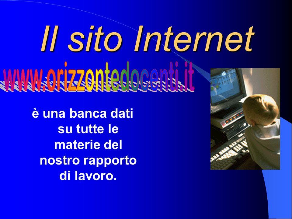 Il sito Internet è una banca dati su tutte le materie del nostro rapporto di lavoro.