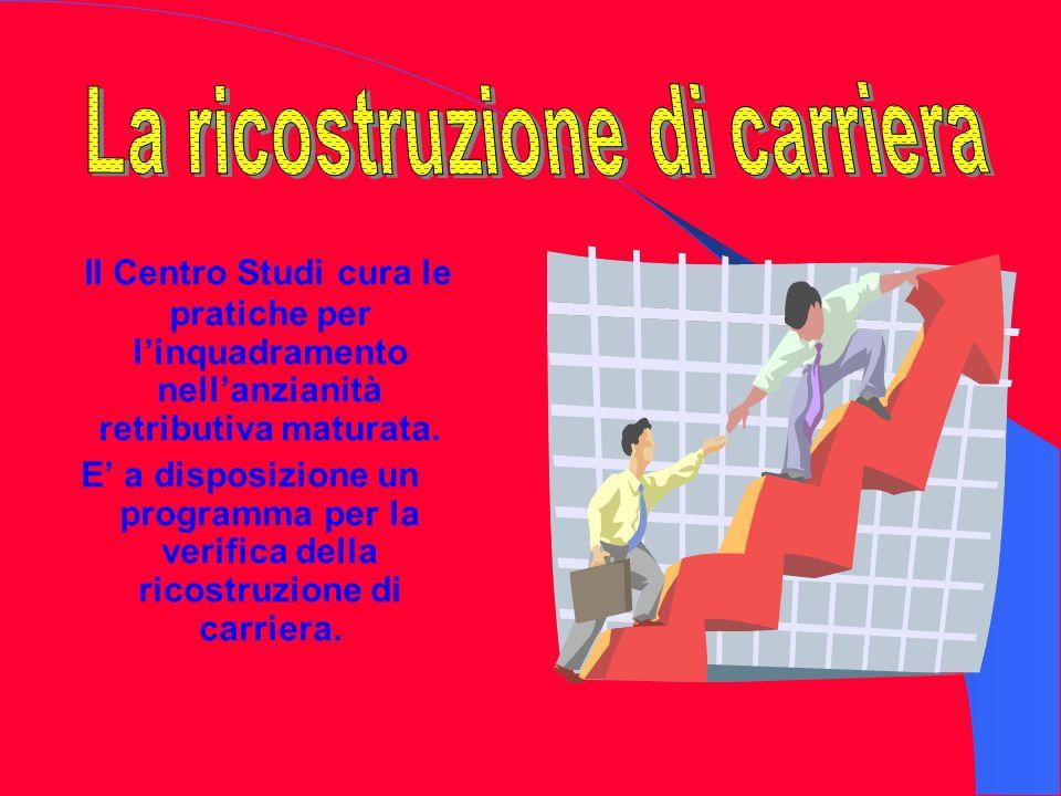 Il Centro Studi cura le pratiche per linquadramento nellanzianità retributiva maturata.