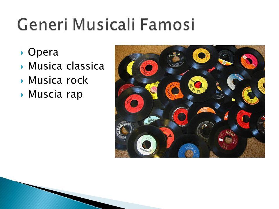 Opera Musica classica Musica rock Muscia rap