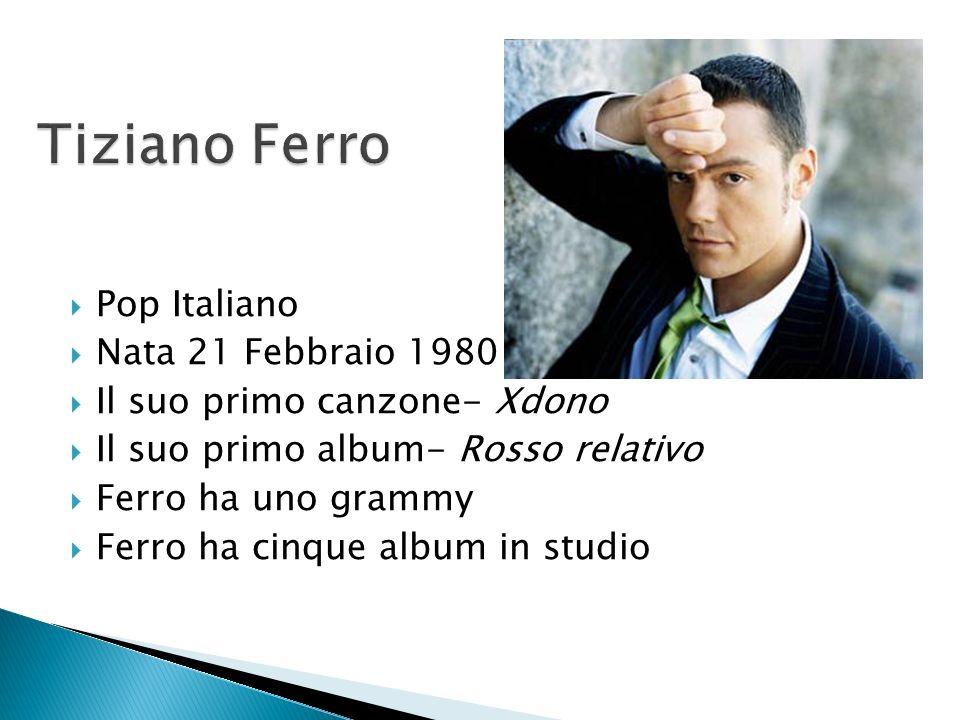 Pop Italiano Nata 21 Febbraio 1980 Il suo primo canzone- Xdono Il suo primo album- Rosso relativo Ferro ha uno grammy Ferro ha cinque album in studio