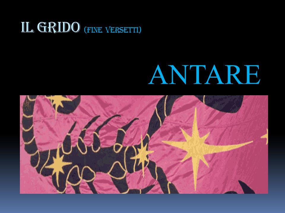 IL GRIDO (fine versetti) ANTARE S