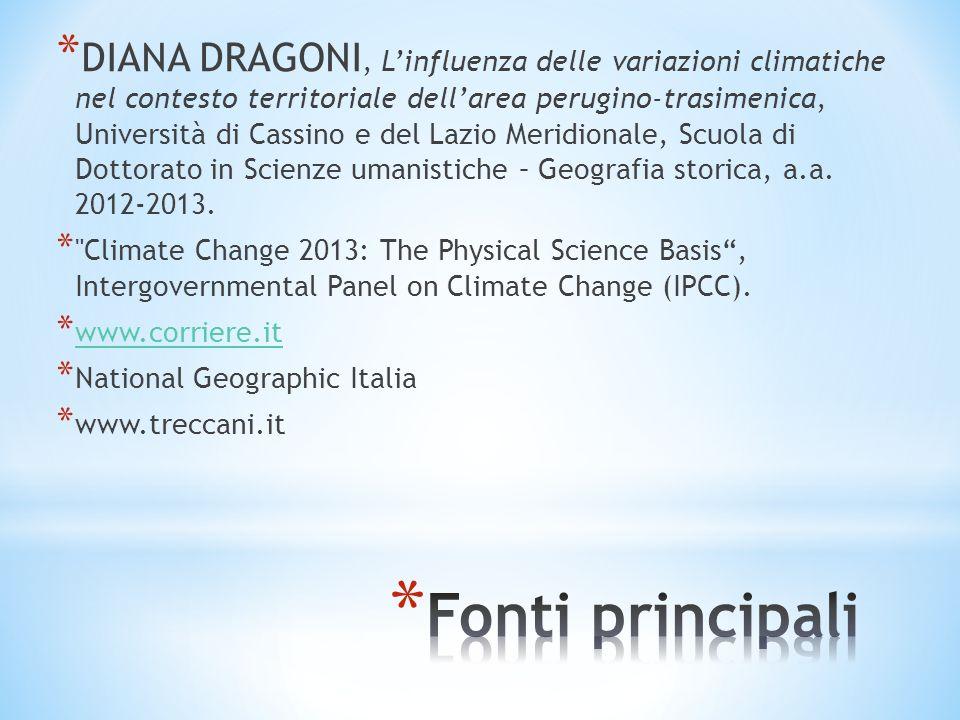 * DIANA DRAGONI, Linfluenza delle variazioni climatiche nel contesto territoriale dellarea perugino-trasimenica, Università di Cassino e del Lazio Mer