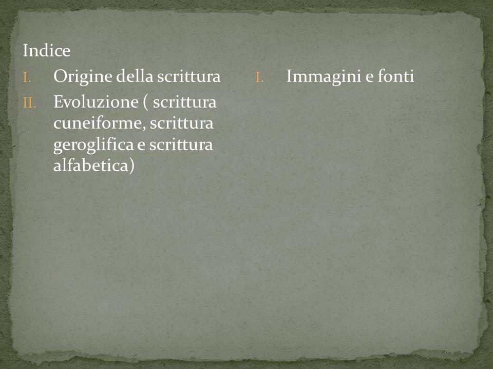 I.Scrittura non ha una sola orgine II.