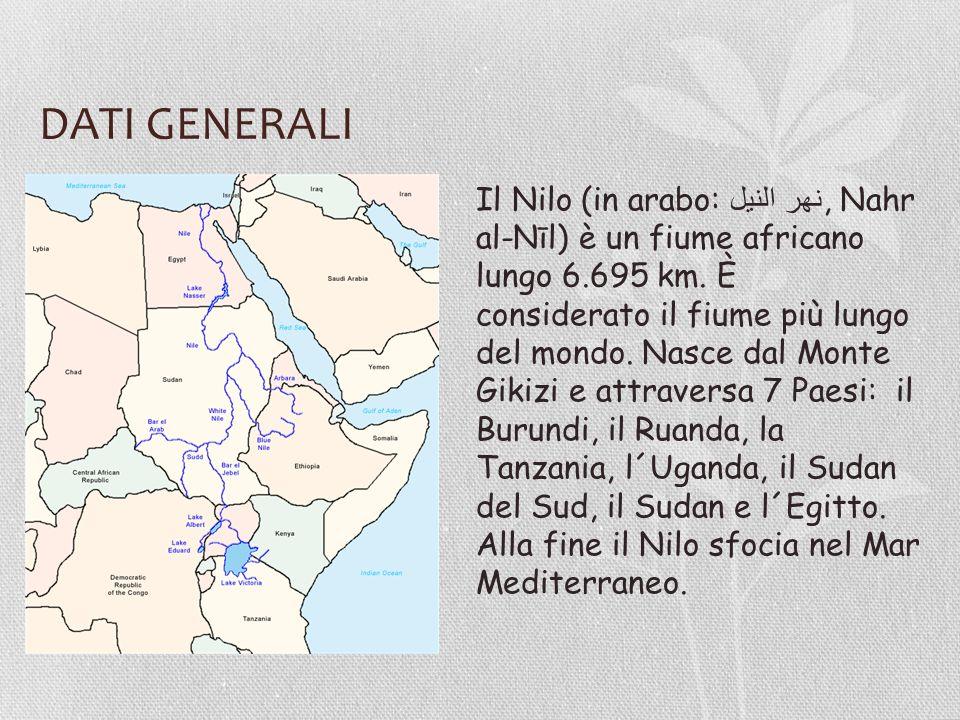 DATI GENERALI Il Nilo (in arabo: نهر النيل, Nahr al-Nīl) è un fiume africano lungo 6.695 km.