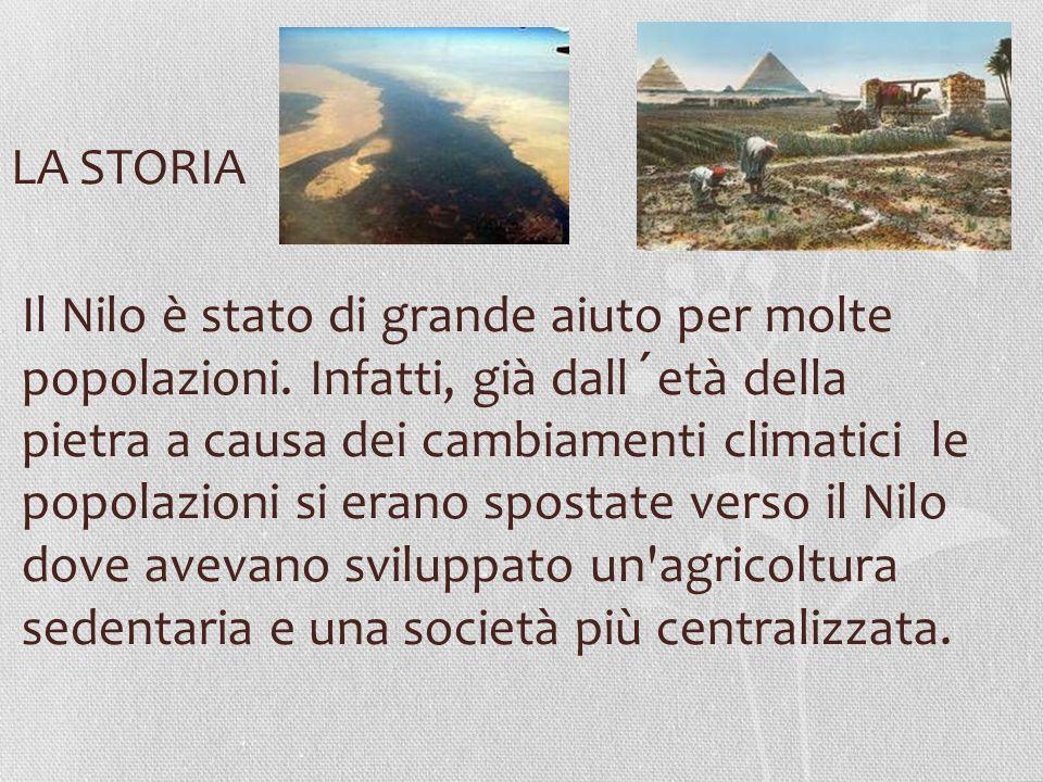 LA STORIA Il Nilo è stato di grande aiuto per molte popolazioni.